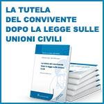La tutela del convivente dopo la legge sulle unioni civili