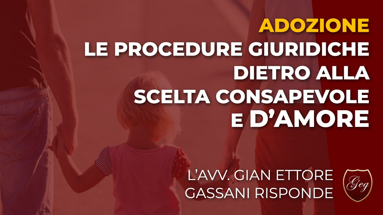 Adozione e adozione internazionale, le procedure giuridiche dietro alla scelta consapevole e d'amore