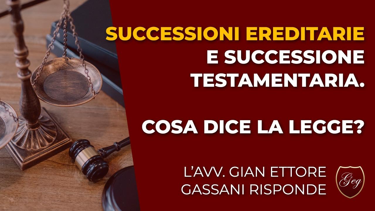 Successioni ereditarie e successione testamentaria. Cosa dice la legge?
